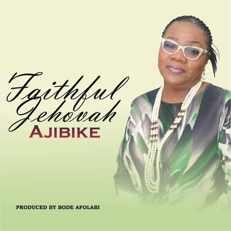Faithful Jehovah - Ajibike