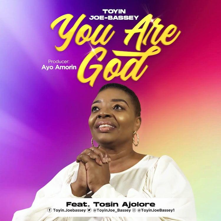 You Are God - Toyin Joe-Bassey ft. Tosin Ajolore