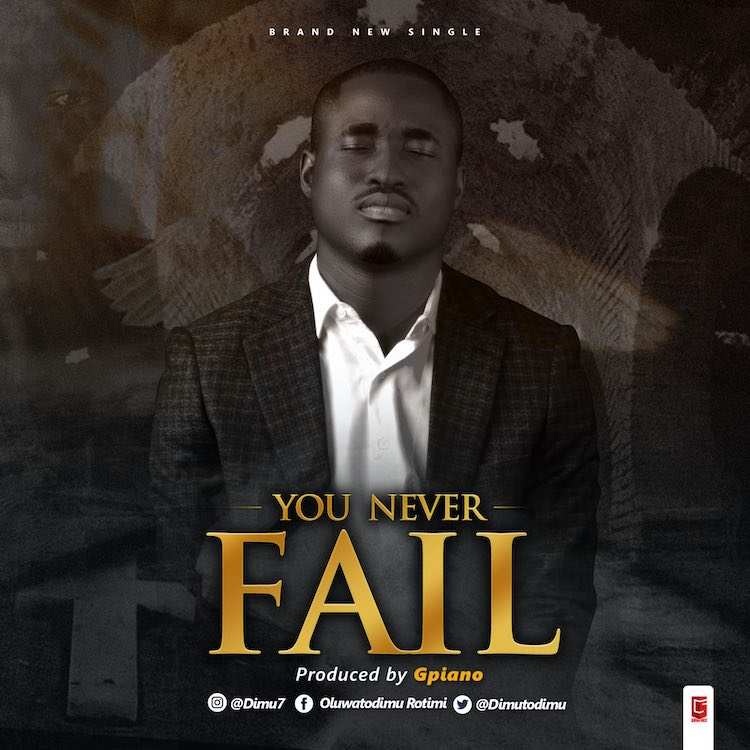 You Never Fail - Oluwatodimu
