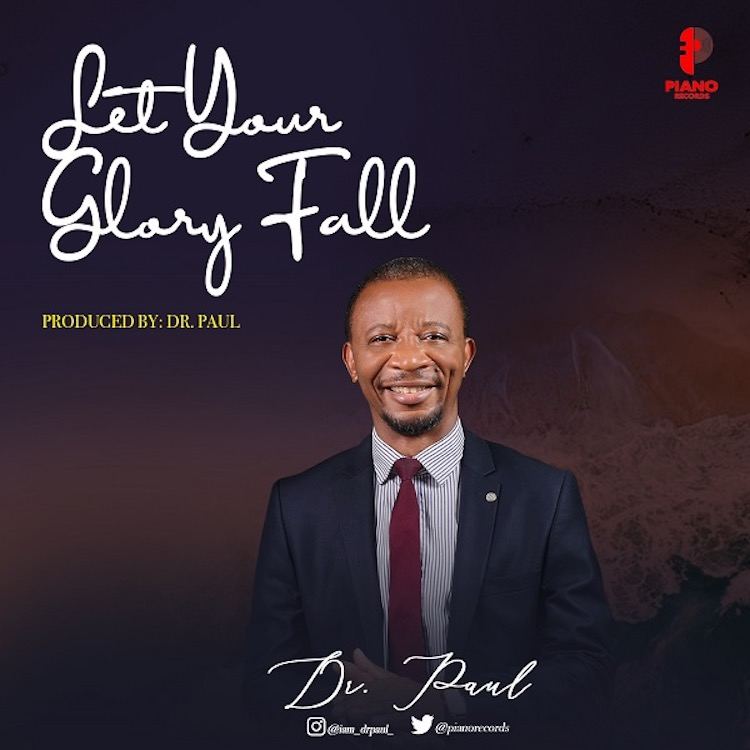 Let Your Glory Fall - Dr Paul