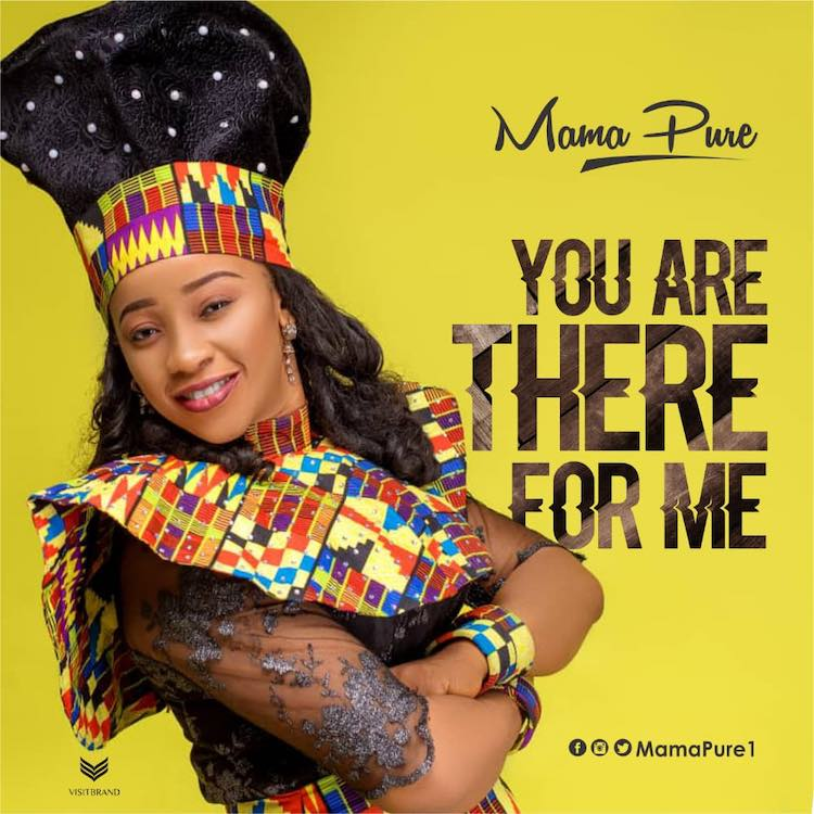 You Are There For Me - Mama Pure