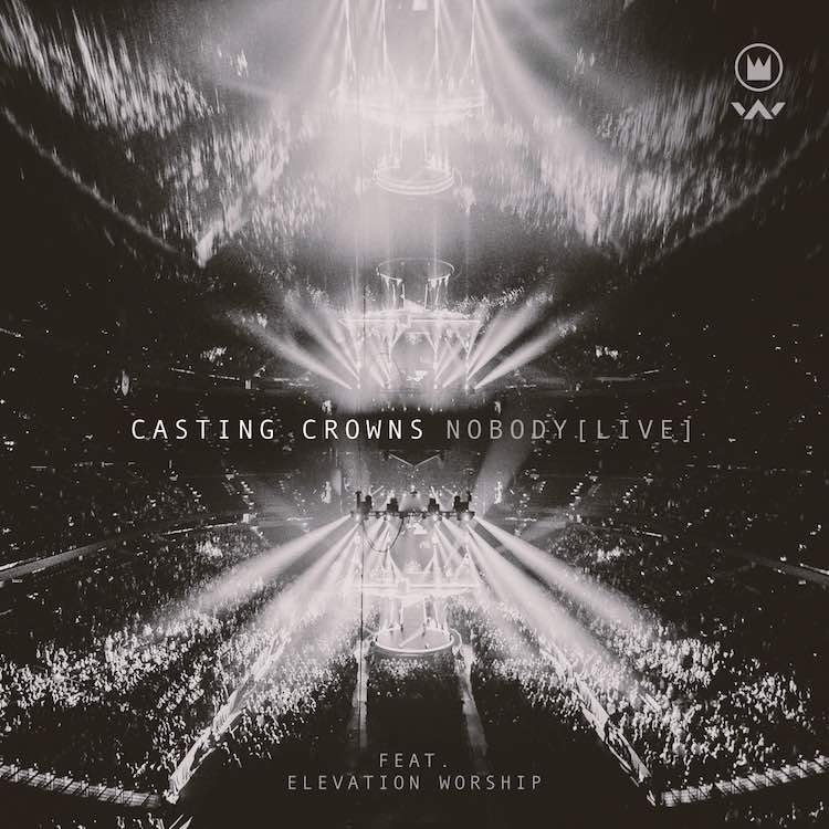 Nobody (Live) - Casting Crowns ft. Elevation Worship
