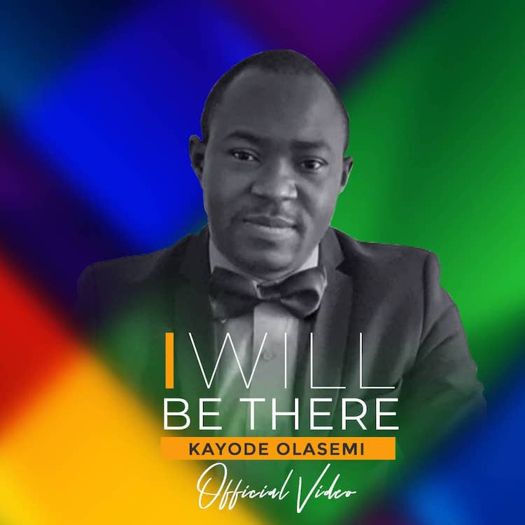 I Will Be There - Kayode Olasemi