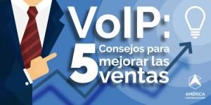 VoIP: 5 consejos para mejorar las ventas