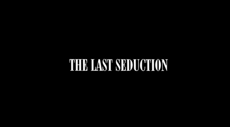 Last Seduction (The Last Seduction)