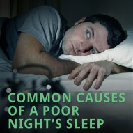 Common Causes of a Poor Night's Sleep