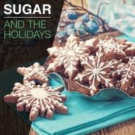 Sugar and the Holidays