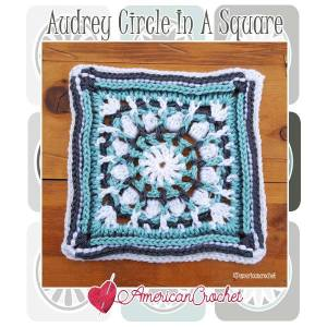 Audrey Circle in A Square | Crochet Pattern | American Crochet @americancrochet.com #crochetalong