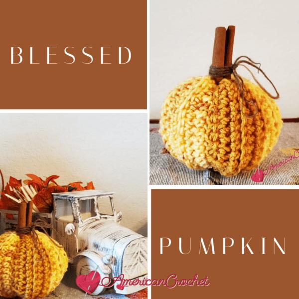 Blessed Pumpkin | Crochet Pattern | American Crochet @americancrochet.com #crochetpattern