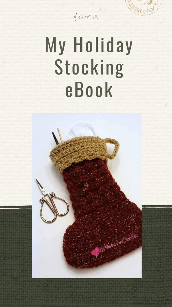 My Holiday Stocking eBook 2020 | eBook | American Crochet @americancrochet.com #crochet