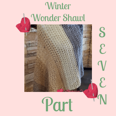 Winter Wonder Shawl Part Seven