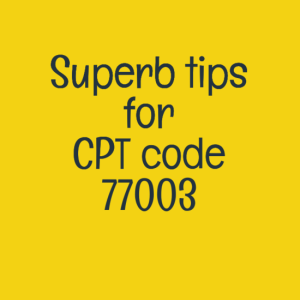 When to code CPT code 77003 and When not