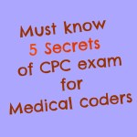 Top 5 Secrets of  CPC Exam for Medical coders