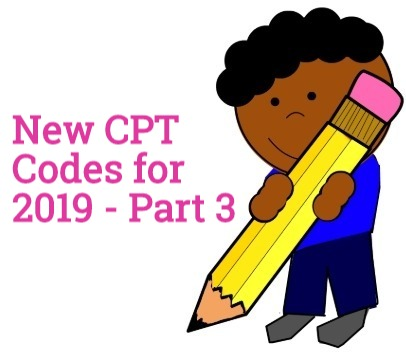 New CPT codes changes of 2019 Part 3 - Medical Coding Guide