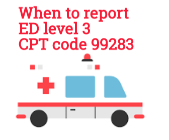 When to assign ED Level 3 CPT code 99283