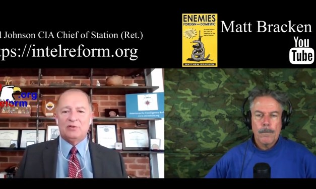MATT BRACKEN AND RETIRED CIA CHIEF OF STATION BRAD JOHNSON DISCUSS IMPEACHMENT AND THE DEEP STATE COUP