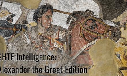 SHTF Intelligence: Alexander the Great Edition