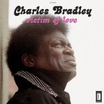CHARLES BRADLEY INTERVIEW – THE SCREAMING EAGLE OF SOUL TALKS ABOUT 'VICTIM OF LOVE'