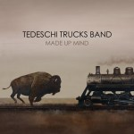 TEDESCHI TRUCKS TO RELEASE 'MADE UP MIND' AUGUST 20TH