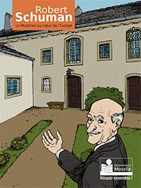 """""""Robert Schuman, un Mosellan au coeur de l'Europe"""" est disponible à la boutique du musée, au prix de 9 €. Renseignements au 03.87.35.01.40"""
