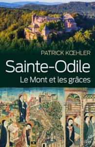 sainte odile - Sainte-Odile, le Mont et les grâces