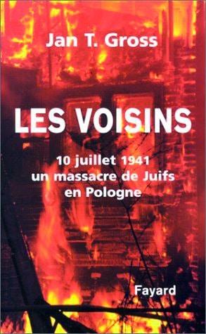 Jan T. Gross. Les Voisins.