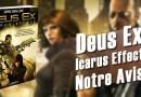 [Avis] Deux Ex: Icarus Effect découvrez comment tout a commencé