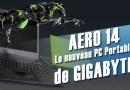 AERO 14 – Le nouveau PC Portable de GIGABYTE équipé d'une 1050Ti