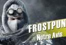 [Avis PC] FROSTPUNK – Un vent frais dans un silence glacial