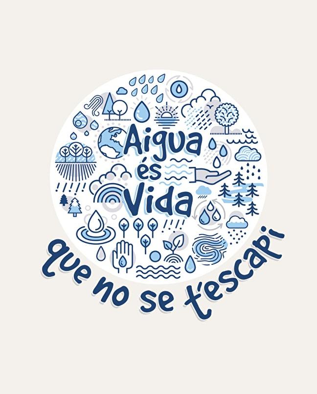 L'aigua és vida, que no se t'escapi!