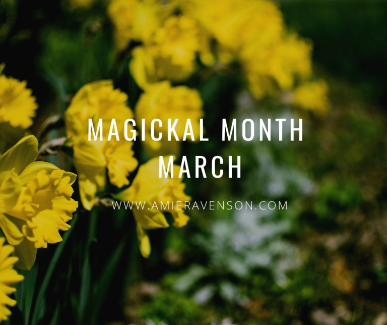 Magickal Month- March