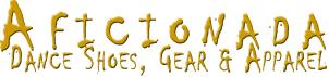 Aficionnada Dance Shoes, Gear & Apparel