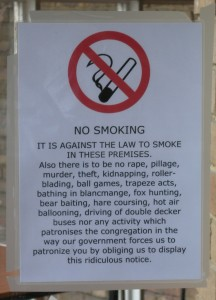 No smoking. And soon, no drinking and no talking!