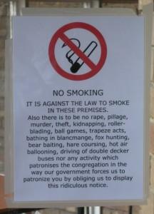 No smoking. And soon, no drinking and no talking!