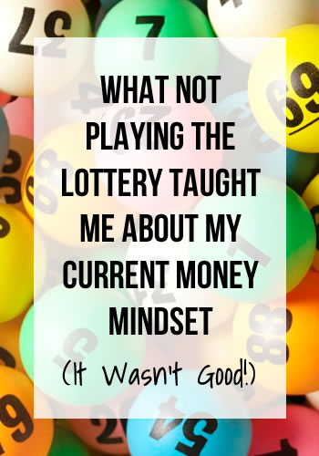 What Not Playing the Lottery Taught Me About My Current Money Mindset
