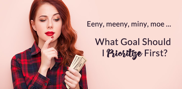 Eeny, meeny, miny, moe ... What Goal Should I Prioritize First?