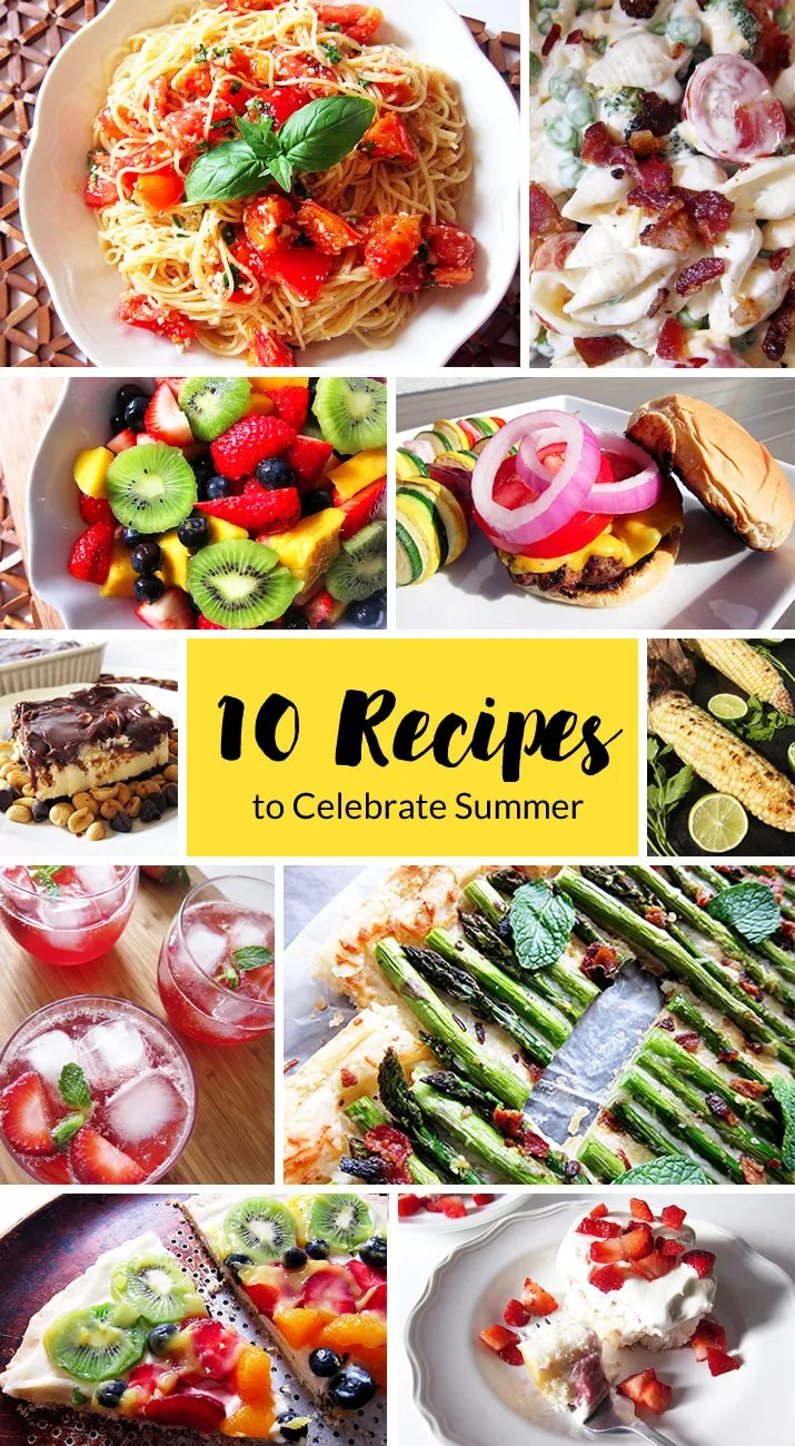 10 Recipes to Celebrate Summer. These tried and true recipes from sparkling strawberry lemonade punch to fruit pizza to grilled sweet corn with chili lime butter to ice cream dessert and more will be the highlight of your summer festivities.