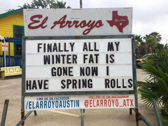 Funny sign: Finally all my winter fat is gone now I have Spring Rolls.