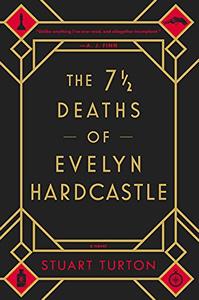 The 71/2 Deaths of Evelyn Hardcastle by Stuart Taurton