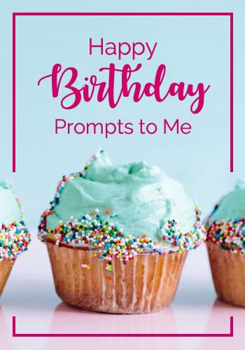Happy Birthday Prompts to Me