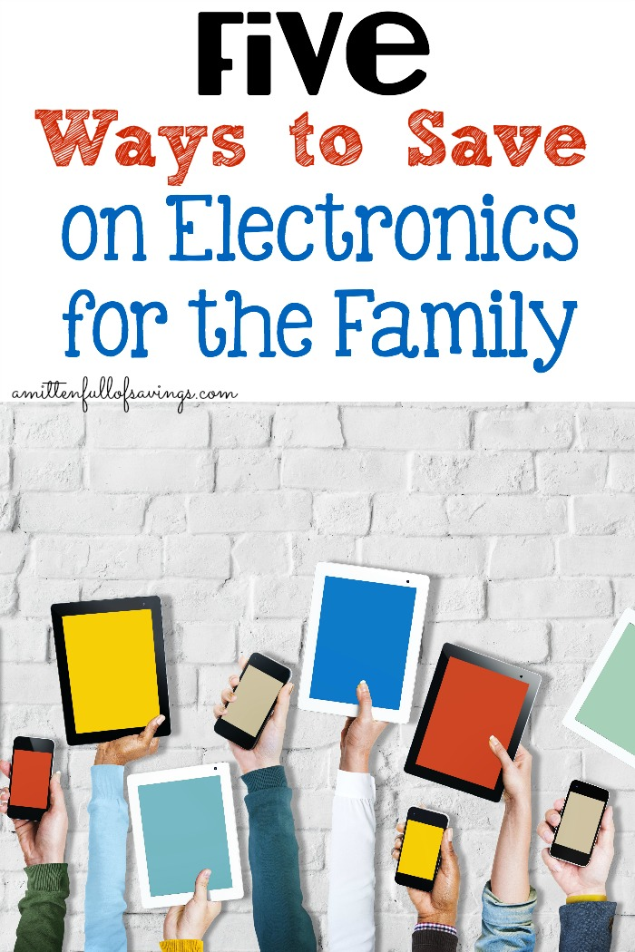 5 ways to save on electronics for the family a mitten for Ways to save for a house