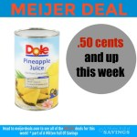 Meijer: Dole Pineapple Juice as low as .50 cents