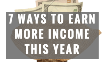 7 Ways To Earn More Income This Year- 2018