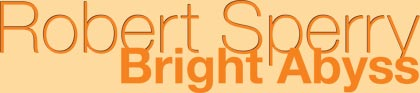 Robert Sperry Bright Abyss