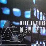 Kill II This - Deviate