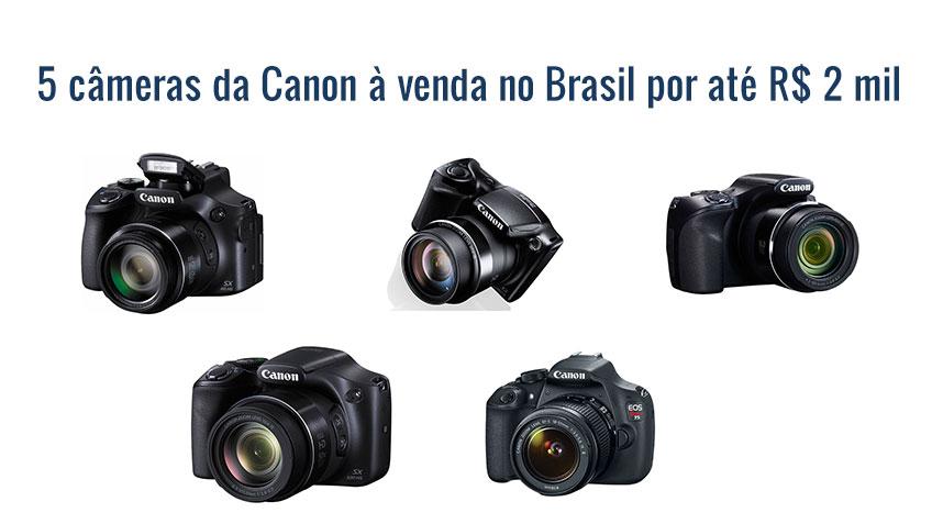 5 câmeras da Canon à venda no Brasil por até R$ 2 mil