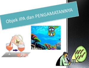 Soal Objek IPA dan Pengamatannya Materi IPA Kelas 7 SMP/MTs Kurikululum 2013