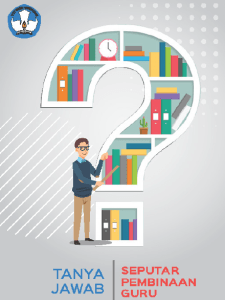 Download Buku Tanya Jawab Seputar Pembinaan Guru Dari Kemendikbud 2018