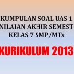 Kumpulan Soal UAS 1 Penilaian Akhir Semester Kelas 7 Kurikulum 2013