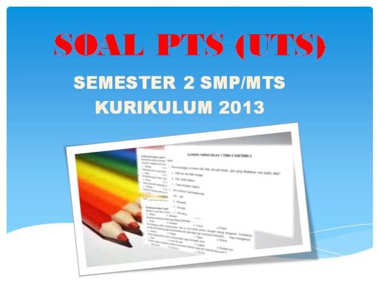 Soal Pts Uts Ipa Semester 2 Kelas 7 Smp Mts Kurikulum 2013